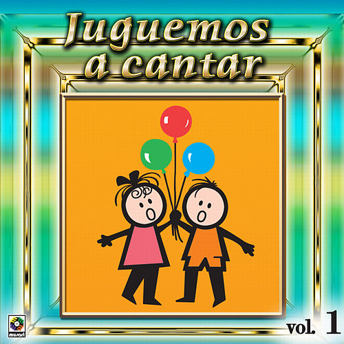 Juguemos A Cantar Vol. 1 by Various Artists