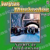Joyas Musicales Vol. 3 Noches De Estudiantina by Various Artists
