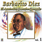 El Autentico Danzon Cantado Vol. 1 by Barbarito Diez