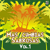 Mas Cumbias Sabrosas Vol. 1 by Various Artists