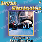 Joyas Musicales Vol. 1 Noches De Estudiantina by Various Artists