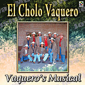 El Cholo Vaquero by Vaqueros Musical