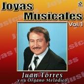 Joyas Musicales Vol. 1 Mis Favoritas by Juan Torres Y Su Organo Melodico