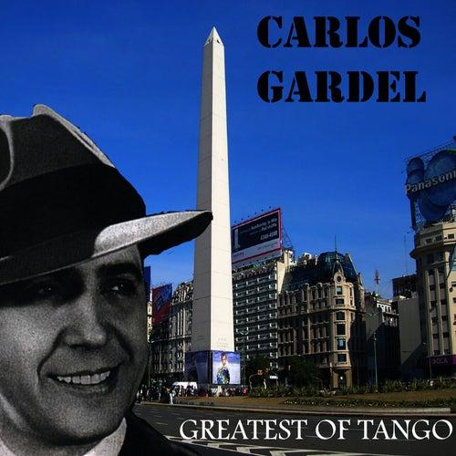 Carlos Gardel – Greatests of Tango by Carlos Gardel