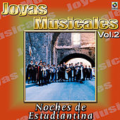 Joyas Musicales Vol. 2 Noches De Estudiantina by Various Artists