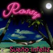 Sueño Infeliz - Rossy by Rossy