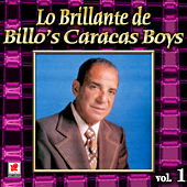 Lo Brillante De Bill'os Caracas Vol. 1 by Billo's Caracas Boys