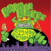 Supersize by Prince Fatty
