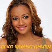 Di Ko Kayang Limutin by Liezel Garcia