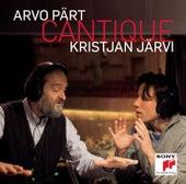 Arvo Pärt: Cantique by Kristjan Järvi