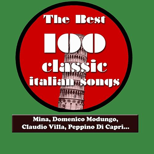 The Best 100 Classic Italian Songs Vol.2 (Mina, Domenico Modugno, Claudio Villa, Peppino Di Capri, Katia Ricciarelli, Adriano Celentano...) by Various Artists