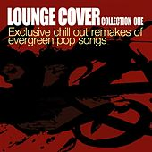 Lounge Cover Collection One-Exclusive Chill Out Remakes Of Evergreen Pop Songs by Various Artists