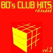 80's Club Hits Reloaded Vol.2 (Best of Dance, House & Techno) by Various Artists