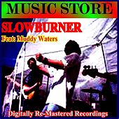 Slowburner (feat. Muddy Waters) [Music Store] by Various Artists