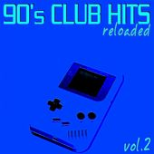 90's Club Hits Reloaded Vol.2 (Best Of Dance, House & Techno Remixes) by Various Artists