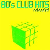 80's Club Hits Reloaded by Various Artists