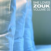 She Loves Zouk, Vol. 3 by Various Artists