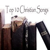 Top 10 Christian Songs - All Christian Songs by Christian Songs Music
