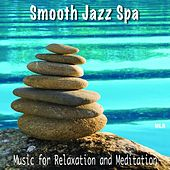 Smooth Jazz Spa: Music for Relaxation and Meditation by Smooth Jazz Spa
