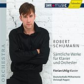 Schumann: Complete Works for Piano and Orchestra by Various Artists