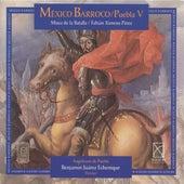 Cabezon, A. De: Tiento De 4 Tono, Sobre Malheur Me Bat / Flecha, M.: La Justa / Susato, T.: La Battaille (Baroque Mexico, Vol. 5) by Various Artists