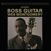 Boss Guitar [Original Jazz Classics Remasters] by Wes Montgomery