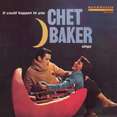 Chet Baker Sings: It Could Happen To You [Original Jazz Classics Remasters] by Chet Baker