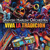 Viva la Tradición by The Spanish Harlem Orchestra