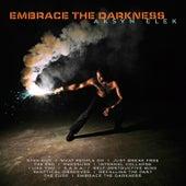Embrace The Darkness by Aksyn Elek