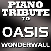 Wonderwall - Single by Piano Tribute Players
