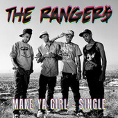 Make Ya Girl - Single by The Ranger$