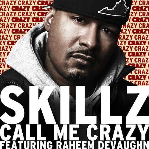Call Me Crazy Feat. Raheem Devaughn by Skillz