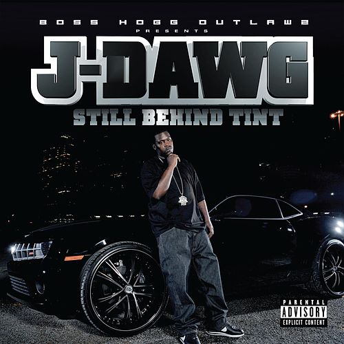 Still Behind Tint by J-Dawg