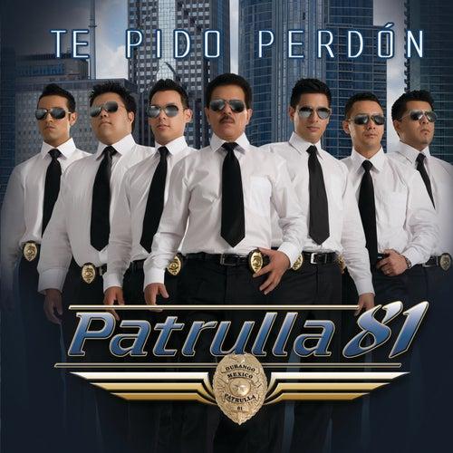Te Pido Perdón by Patrulla 81