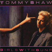 Girls With Guns by Tommy Shaw