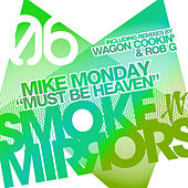 Must Be Heaven by Mike Monday