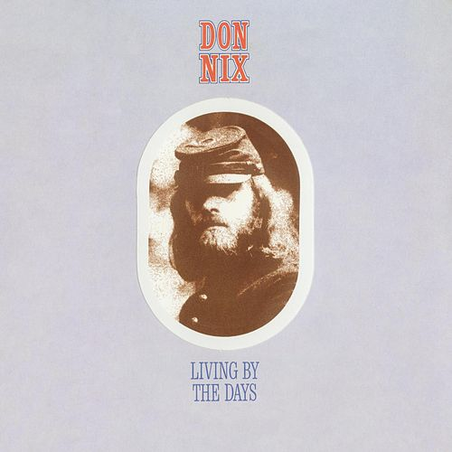 Living By The Days by Don Nix