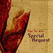 Pour the wine by Special Request