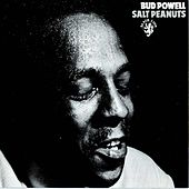 Salt Peanuts by Bud Powell