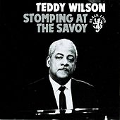 Stomping At The Savoy by Teddy Wilson