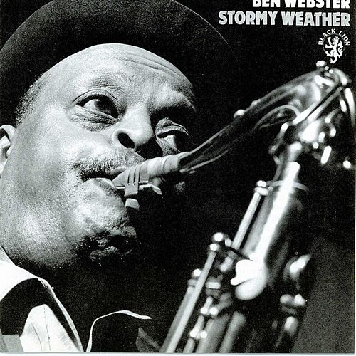 Stormy Weather by Ben Webster
