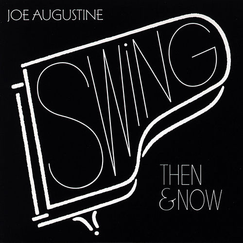 Swing - Then & Now by Joe Augustine