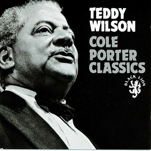 Cole Porter Classics by Teddy Wilson