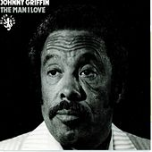 The Man I Love by Johnny Griffin