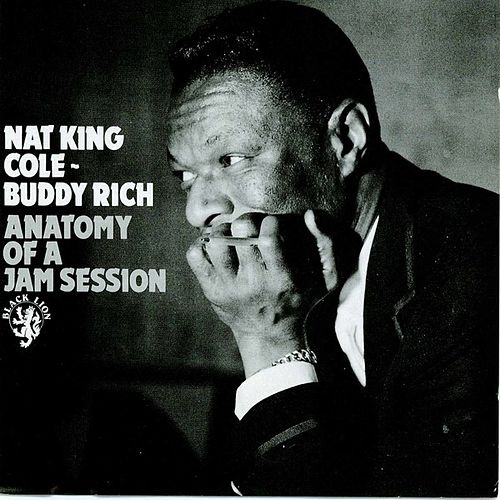 Anatomy Of A Jam Session by Nat King Cole