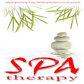 Spa Therapy: Healing Massage Music for Yoga, Studying, Chakra Balancing, Deep Relaxation Sound, and Nature Sounds