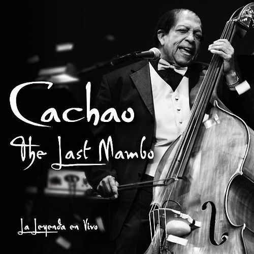 The Last Mambo by Israel 'Cachao' Lopez
