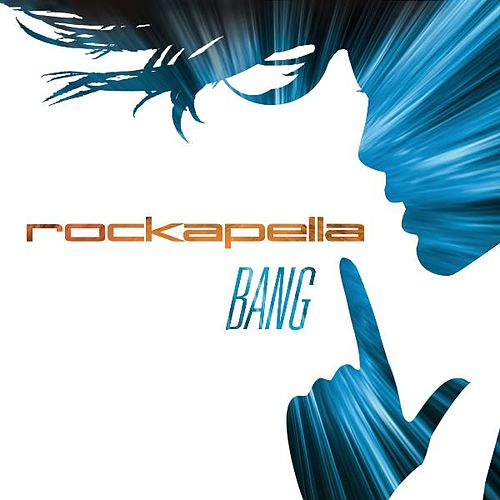 Bang by Rockapella