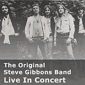 Live In Concert by The Original Steve Gibbons Band