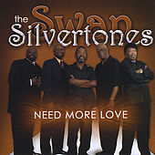 Need More Love by The Swan Silvertones